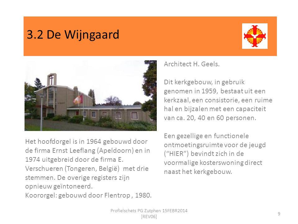 3.2 De Wijngaard 9 Profielschets PG Zutphen 15FEBR2014 [REV06] Het hoofdorgel is in 1964 gebouwd door de firma Ernst Leeflang (Apeldoorn) en in 1974 uitgebreid door de firma E.
