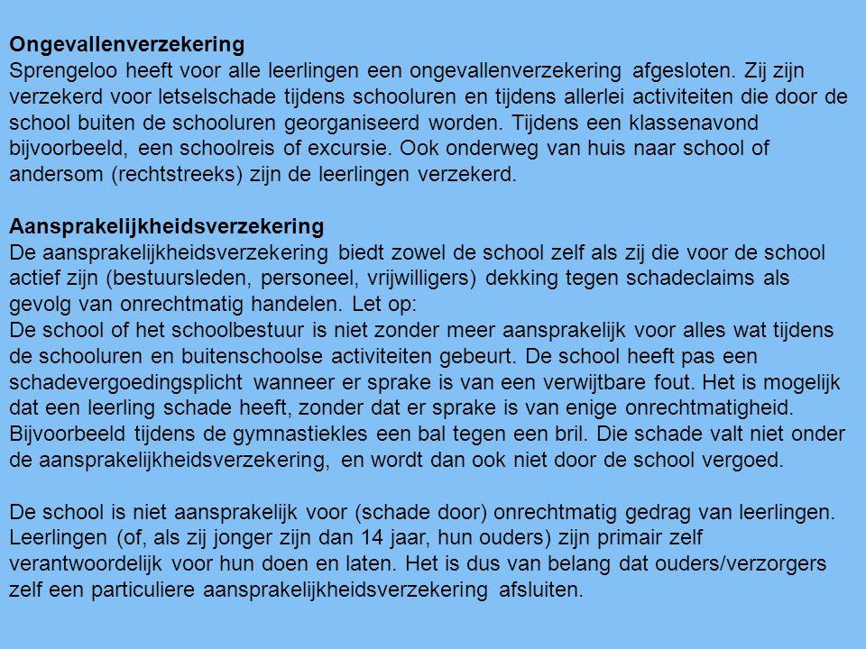 Ongevallenverzekering Sprengeloo heeft voor alle leerlingen een ongevallenverzekering afgesloten. Zij zijn verzekerd voor letselschade tijdens schoolu