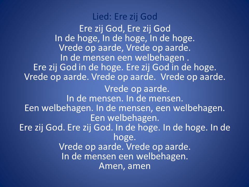 Lied: Ere zij God Ere zij God, Ere zij God In de hoge, In de hoge, In de hoge.