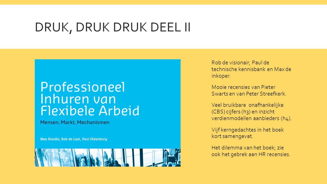 DRUK, DRUK DRUK DEEL II Rob de visionair, Paul de technische kennisbank en Max de inkoper.