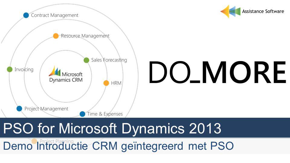 PSO for Microsoft Dynamics 2013 Demo Introductie CRM geïntegreerd met PSO