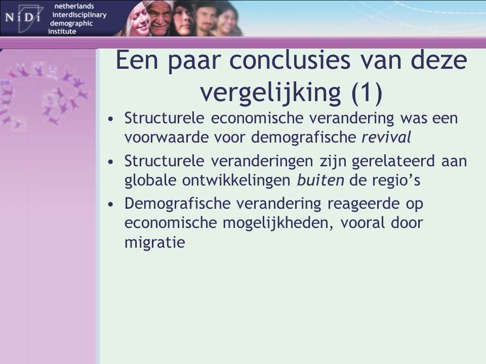 Een paar conclusies van deze vergelijking (1) •Structurele economische verandering was een voorwaarde voor demografische revival •Structurele verander