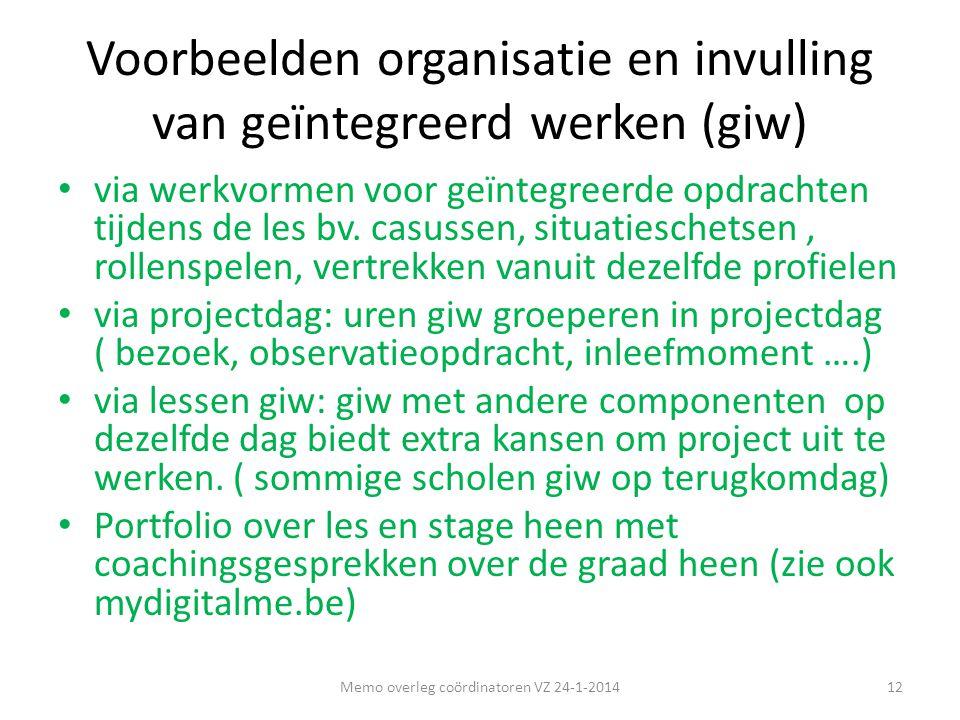Voorbeelden organisatie en invulling van geïntegreerd werken (giw) • via werkvormen voor geïntegreerde opdrachten tijdens de les bv. casussen, situati