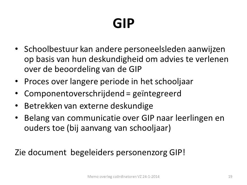 GIP • Schoolbestuur kan andere personeelsleden aanwijzen op basis van hun deskundigheid om advies te verlenen over de beoordeling van de GIP • Proces