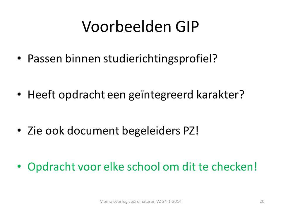 Voorbeelden GIP • Passen binnen studierichtingsprofiel? • Heeft opdracht een geïntegreerd karakter? • Zie ook document begeleiders PZ! • Opdracht voor