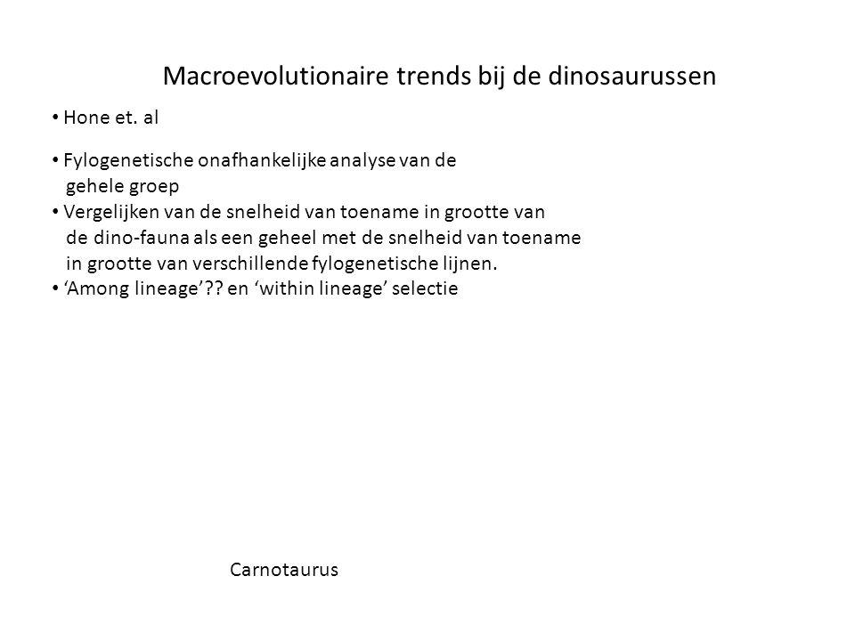 Carnotaurus Macroevolutionaire trends bij de dinosaurussen • Fylogenetische onafhankelijke analyse van de gehele groep • Vergelijken van de snelheid v