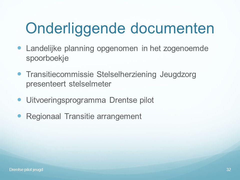 Onderliggende documenten  Landelijke planning opgenomen in het zogenoemde spoorboekje  Transitiecommissie Stelselherziening Jeugdzorg presenteert st
