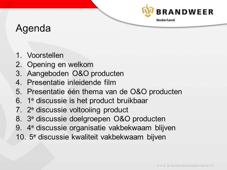 Agenda 1.Voorstellen 2.Opening en welkom 3.Aangeboden O&O producten 4.Presentatie inleidende film 5.Presentatie één thema van de O&O producten 6.1 e discussie is het product bruikbaar 7.2 e discussie voltooiing product 8.3 e discussie doelgroepen O&O producten 9.4 e discussie organisatie vakbekwaam blijven 10.