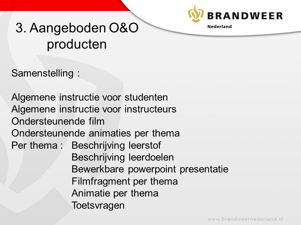 3. Aangeboden O&O producten Samenstelling : Algemene instructie voor studenten Algemene instructie voor instructeurs Ondersteunende film Ondersteunend