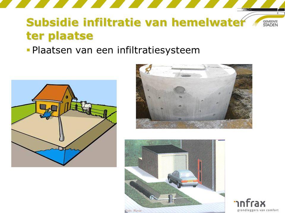 Subsidie infiltratie van hemelwater ter plaatse  Plaatsen van een infiltratiesysteem