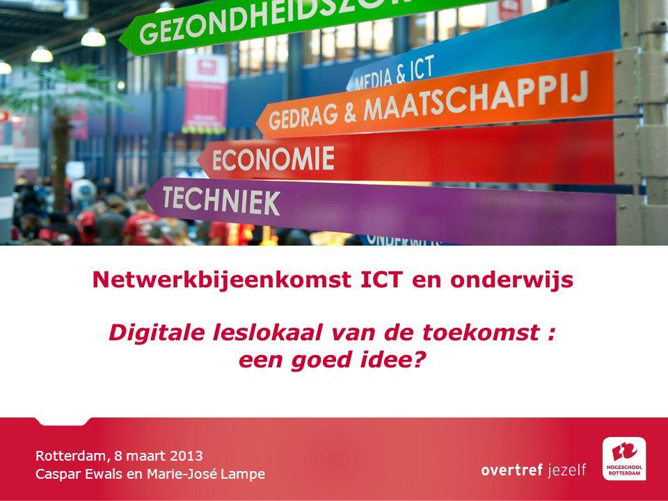 Netwerkbijeenkomst ICT en onderwijs Digitale leslokaal van de toekomst : een goed idee.