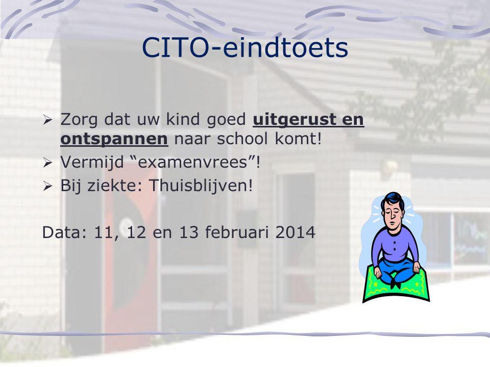 CITO-eindtoets  Zorg dat uw kind goed uitgerust en ontspannen naar school komt.