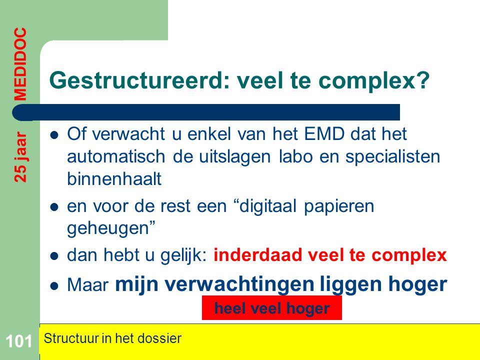 Gestructureerd: veel te complex?  Of verwacht u enkel van het EMD dat het automatisch de uitslagen labo en specialisten binnenhaalt  en voor de rest