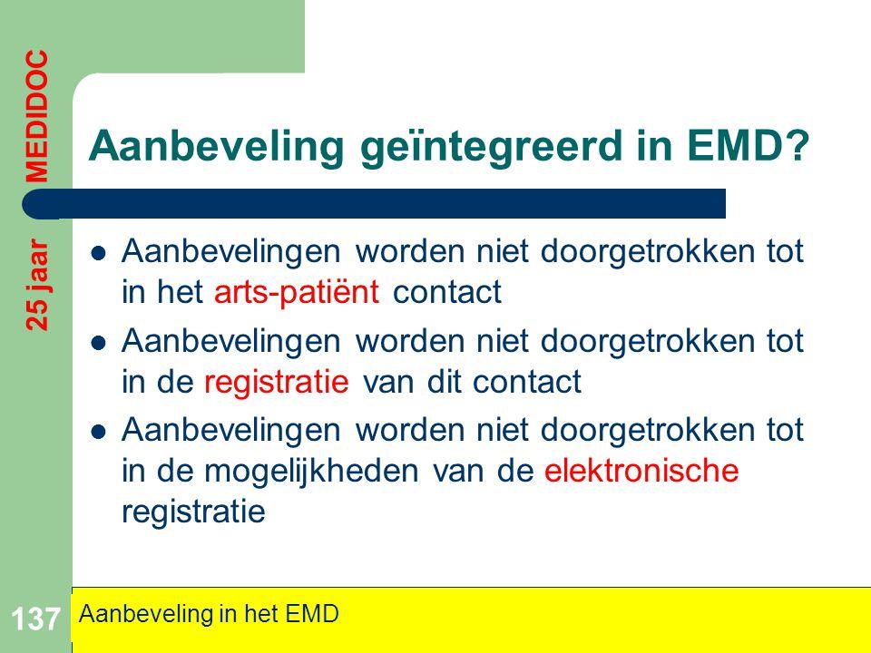 Aanbeveling geïntegreerd in EMD?  Aanbevelingen worden niet doorgetrokken tot in het arts-patiënt contact  Aanbevelingen worden niet doorgetrokken t