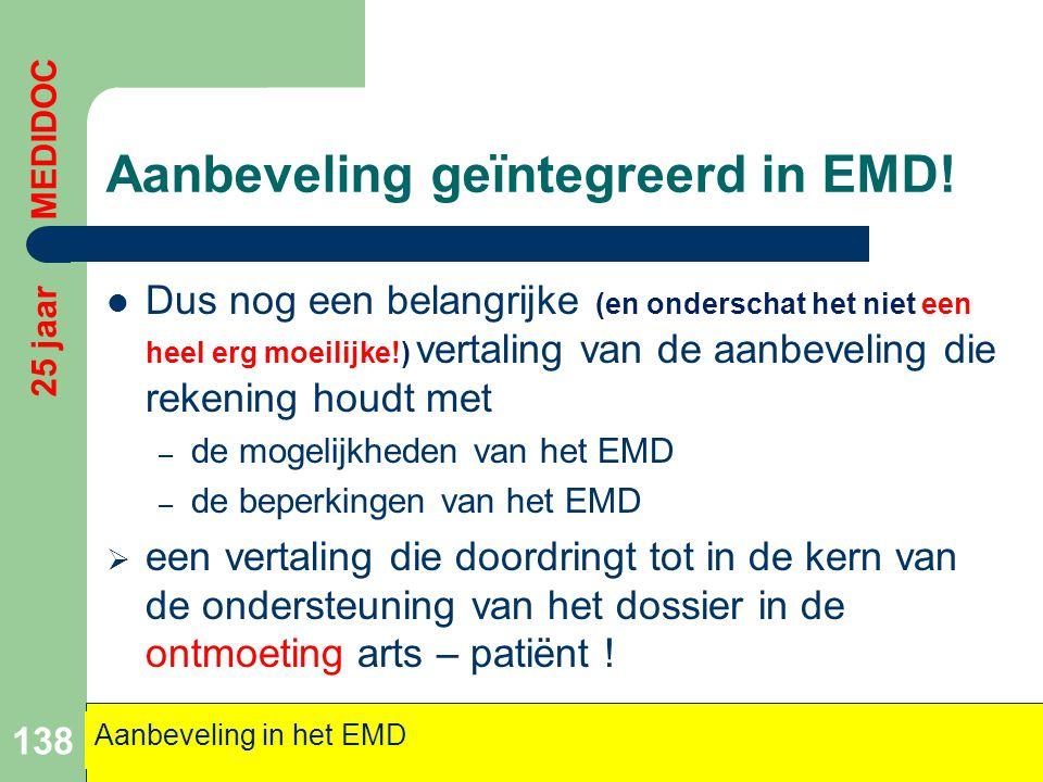Aanbeveling geïntegreerd in EMD!  Dus nog een belangrijke (en onderschat het niet een heel erg moeilijke!) vertaling van de aanbeveling die rekening