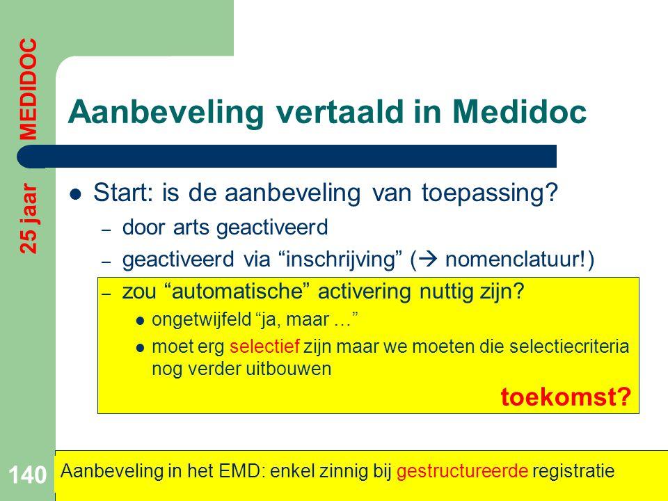 """toekomst? Aanbeveling vertaald in Medidoc  Start: is de aanbeveling van toepassing? – door arts geactiveerd – geactiveerd via """"inschrijving"""" (  nome"""