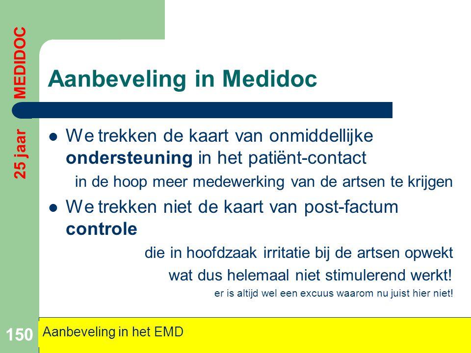 Aanbeveling in Medidoc  We trekken de kaart van onmiddellijke ondersteuning in het patiënt-contact in de hoop meer medewerking van de artsen te krijg