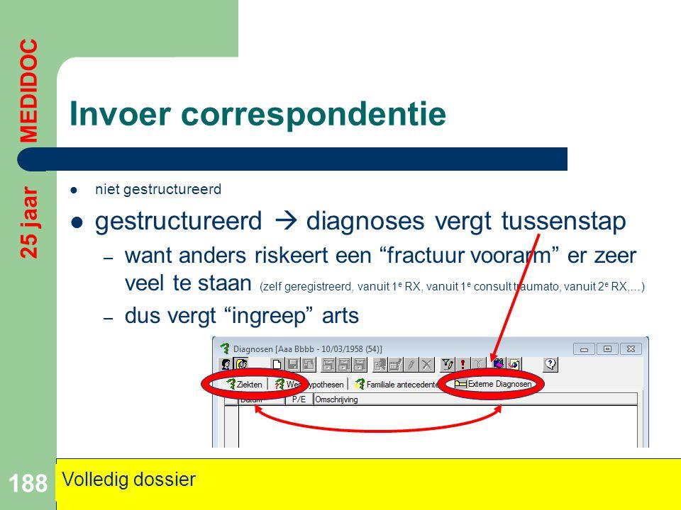 """Invoer correspondentie  niet gestructureerd  gestructureerd  diagnoses vergt tussenstap – want anders riskeert een """"fractuur voorarm"""" er zeer veel"""