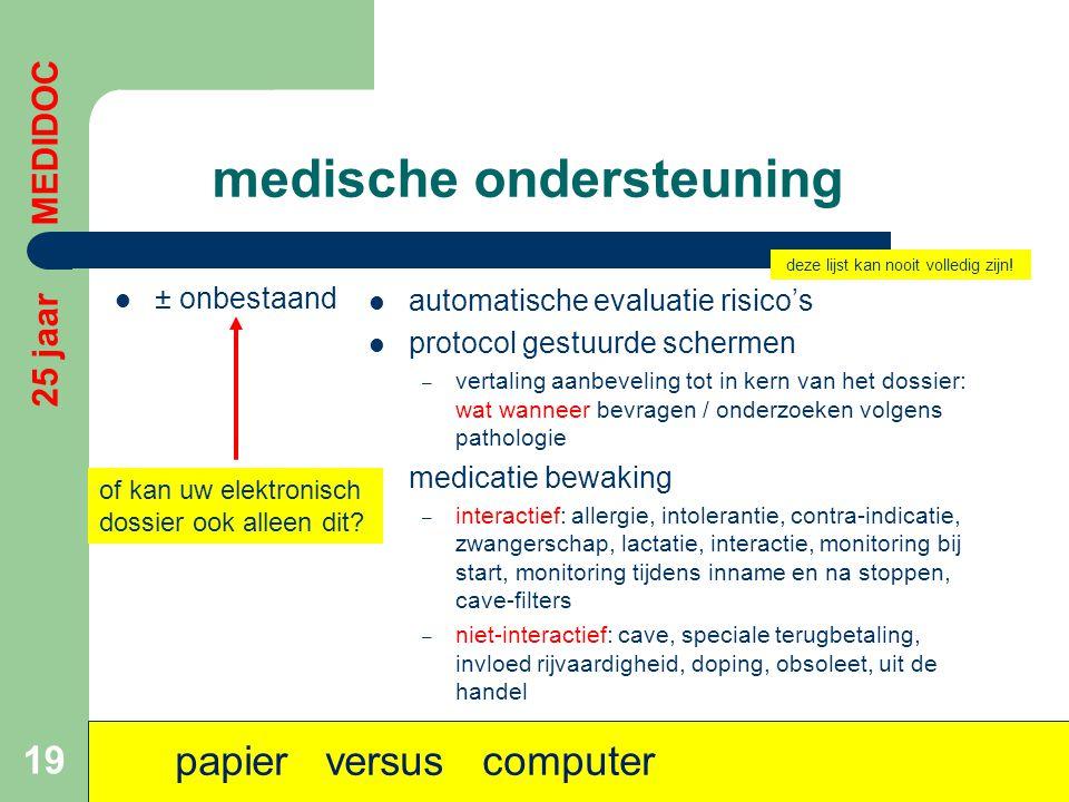 medische ondersteuning  ± onbestaand  automatische evaluatie risico's  protocol gestuurde schermen – vertaling aanbeveling tot in kern van het doss