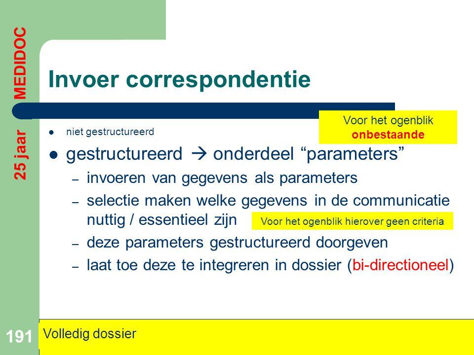 """Invoer correspondentie  niet gestructureerd  gestructureerd  onderdeel """"parameters"""" – invoeren van gegevens als parameters – selectie maken welke g"""