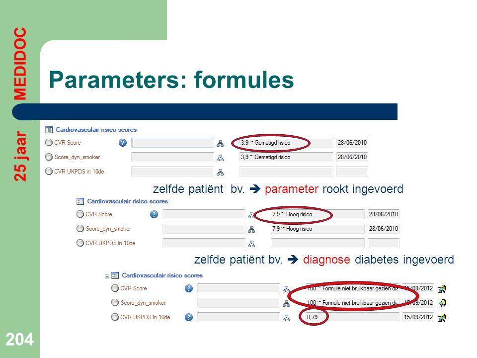 Parameters: formules 204 25 jaar MEDIDOC zelfde patiënt bv.  parameter rookt ingevoerd zelfde patiënt bv.  diagnose diabetes ingevoerd