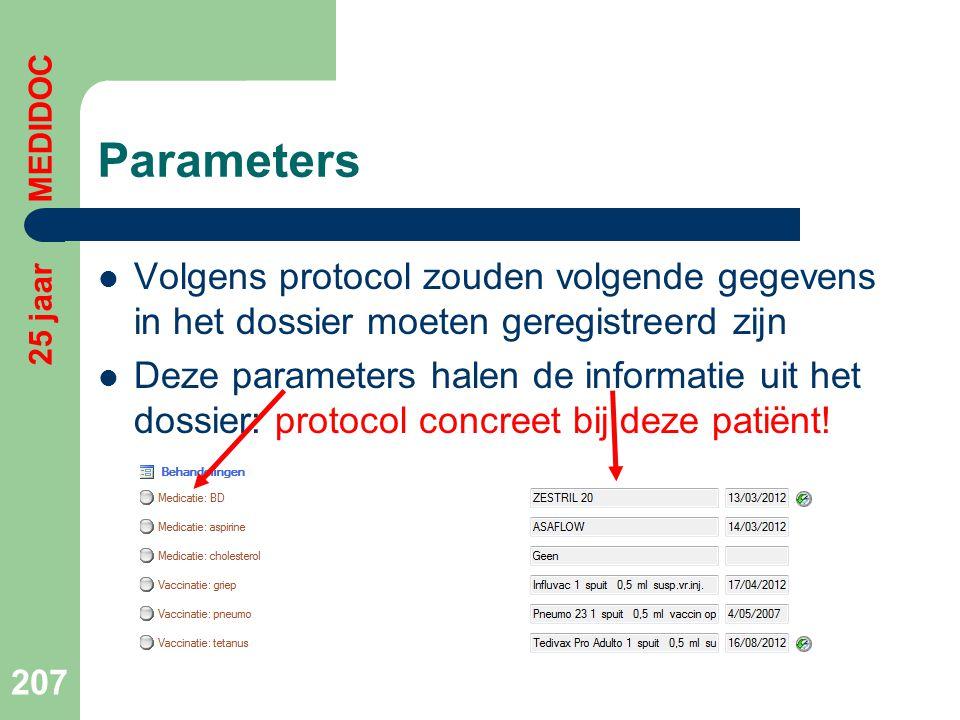 Parameters  Volgens protocol zouden volgende gegevens in het dossier moeten geregistreerd zijn  Deze parameters halen de informatie uit het dossier: