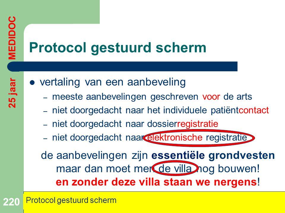 Protocol gestuurd scherm  vertaling van een aanbeveling – meeste aanbevelingen geschreven voor de arts – niet doorgedacht naar het individuele patiën