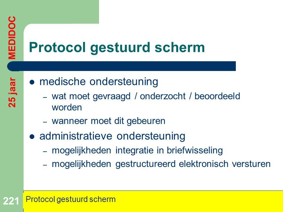Protocol gestuurd scherm  medische ondersteuning – wat moet gevraagd / onderzocht / beoordeeld worden – wanneer moet dit gebeuren  administratieve o