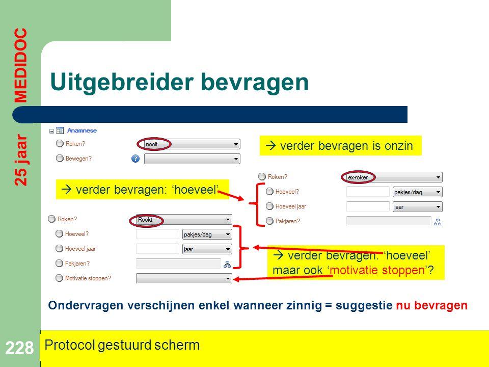 Uitgebreider bevragen 228 25 jaar MEDIDOC Protocol gestuurd scherm  verder bevragen is onzin  verder bevragen: 'hoeveel'  verder bevragen: 'hoeveel