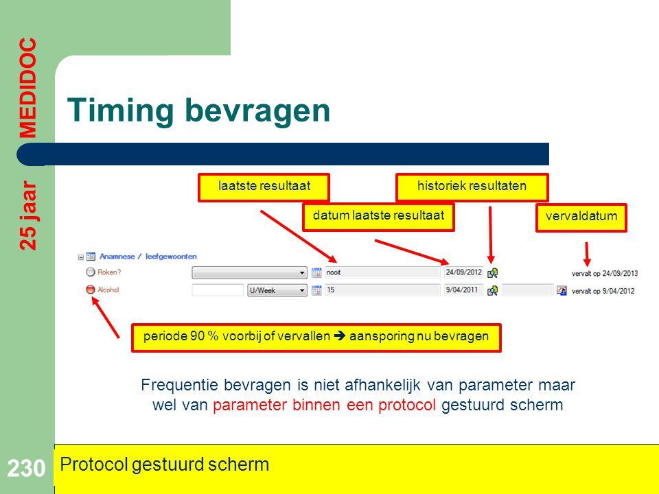 Timing bevragen 230 25 jaar MEDIDOC Protocol gestuurd scherm vervaldatum datum laatste resultaat laatste resultaat periode 90 % voorbij of vervallen 