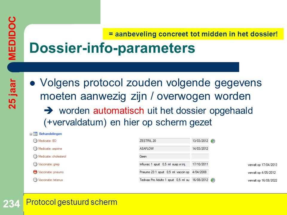 Dossier-info-parameters  Volgens protocol zouden volgende gegevens moeten aanwezig zijn / overwogen worden  worden automatisch uit het dossier opgeh