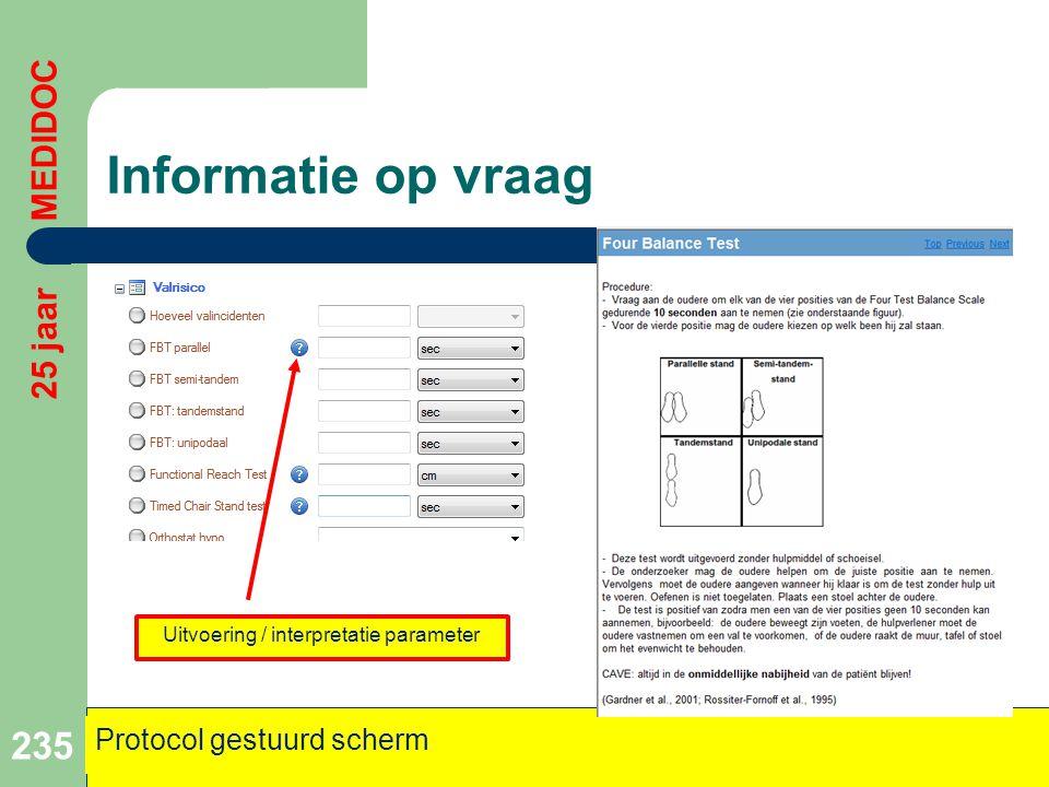 Informatie op vraag 235 25 jaar MEDIDOC Protocol gestuurd scherm Uitvoering / interpretatie parameter