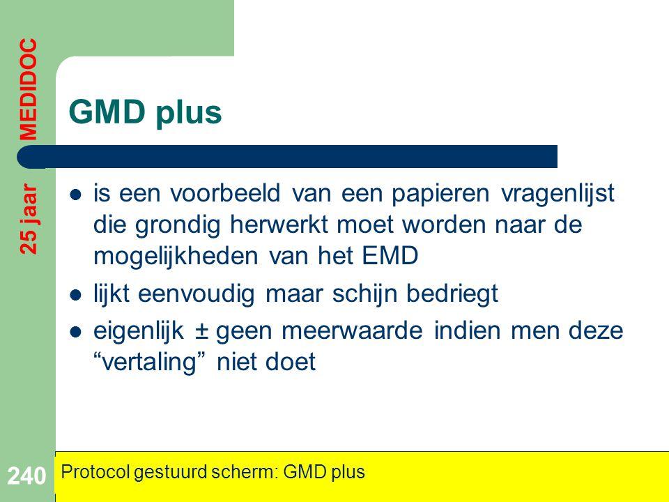 GMD plus  is een voorbeeld van een papieren vragenlijst die grondig herwerkt moet worden naar de mogelijkheden van het EMD  lijkt eenvoudig maar sch