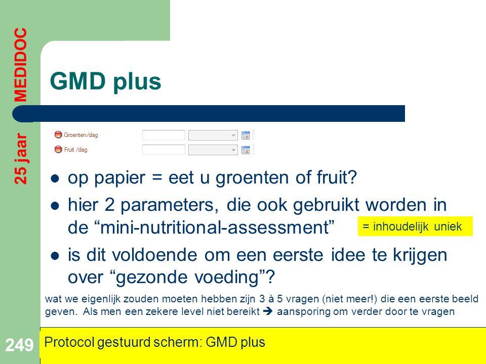 "GMD plus  op papier = eet u groenten of fruit?  hier 2 parameters, die ook gebruikt worden in de ""mini-nutritional-assessment""  is dit voldoende om"