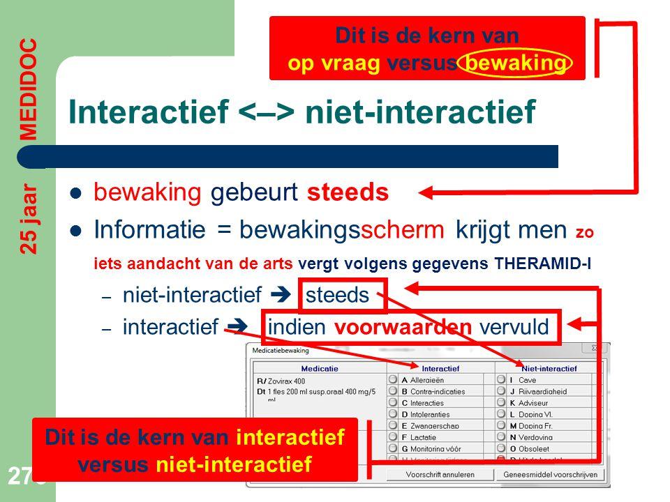 Interactief niet-interactief  bewaking gebeurt steeds  Informatie = bewakingsscherm krijgt men zo iets aandacht van de arts vergt volgens gegevens T