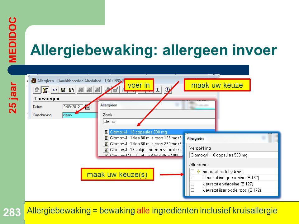 Allergiebewaking: allergeen invoer 283 Allergiebewaking = bewaking alle ingrediënten inclusief kruisallergie voer inmaak uw keuze maak uw keuze(s) 25