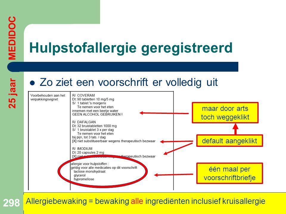 Hulpstofallergie geregistreerd  Zo ziet een voorschrift er volledig uit 298 25 jaar MEDIDOC Allergiebewaking = bewaking alle ingrediënten inclusief k