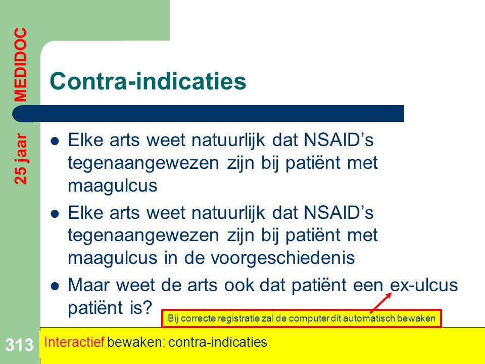Contra-indicaties  Elke arts weet natuurlijk dat NSAID's tegenaangewezen zijn bij patiënt met maagulcus  Elke arts weet natuurlijk dat NSAID's tegen