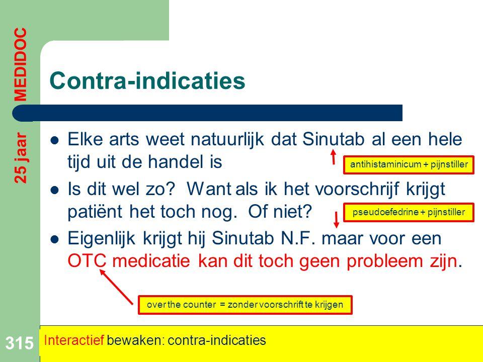 Contra-indicaties  Elke arts weet natuurlijk dat Sinutab al een hele tijd uit de handel is  Is dit wel zo? Want als ik het voorschrijf krijgt patiën