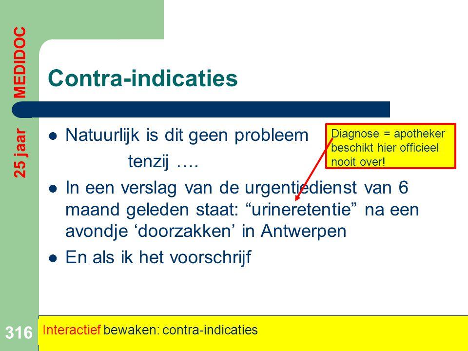 """Contra-indicaties  Natuurlijk is dit geen probleem tenzij ….  In een verslag van de urgentiedienst van 6 maand geleden staat: """"urineretentie"""" na een"""