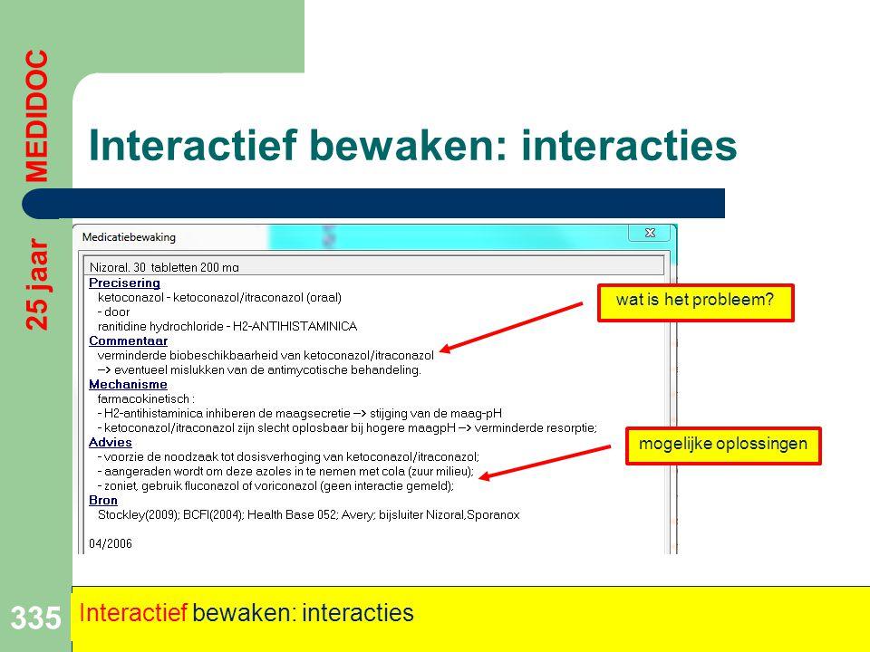 Interactief bewaken: interacties 335 25 jaar MEDIDOC Interactief bewaken: interacties wat is het probleem? mogelijke oplossingen