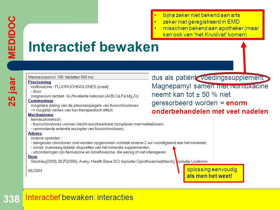 Interactief bewaken 338 25 jaar MEDIDOC Interactief bewaken: interacties dus als patiënt voedingssupplement Magnepamyl samen met Norfloxacine neemt ka