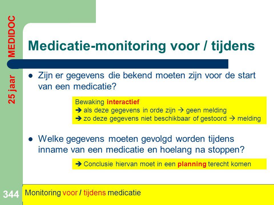 Medicatie-monitoring voor / tijdens  Zijn er gegevens die bekend moeten zijn voor de start van een medicatie?  Welke gegevens moeten gevolgd worden