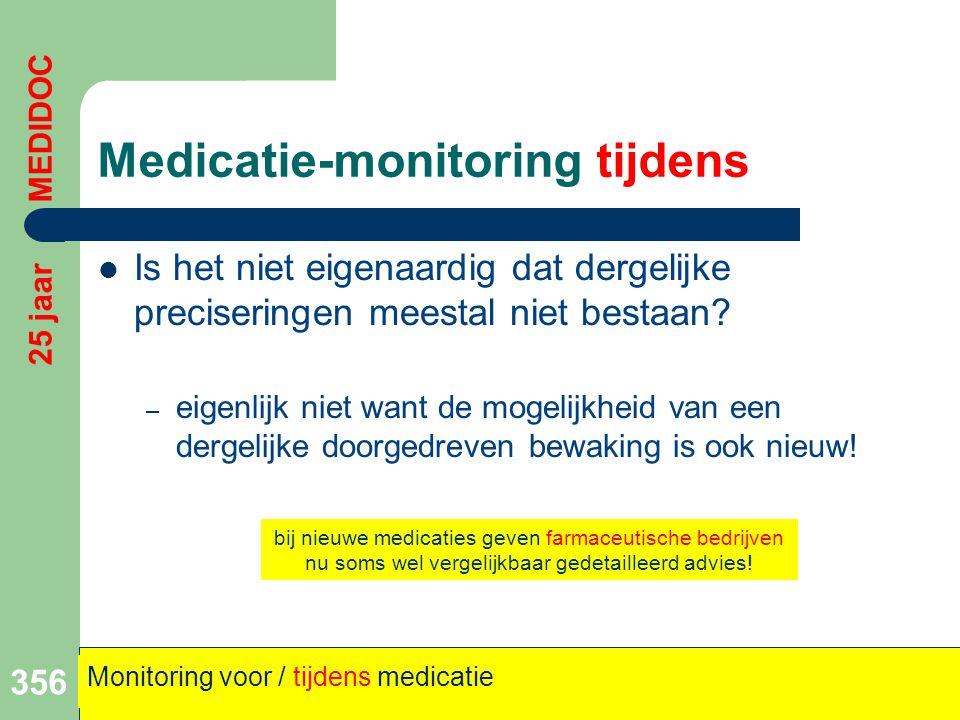 Medicatie-monitoring tijdens  Is het niet eigenaardig dat dergelijke preciseringen meestal niet bestaan? – eigenlijk niet want de mogelijkheid van ee