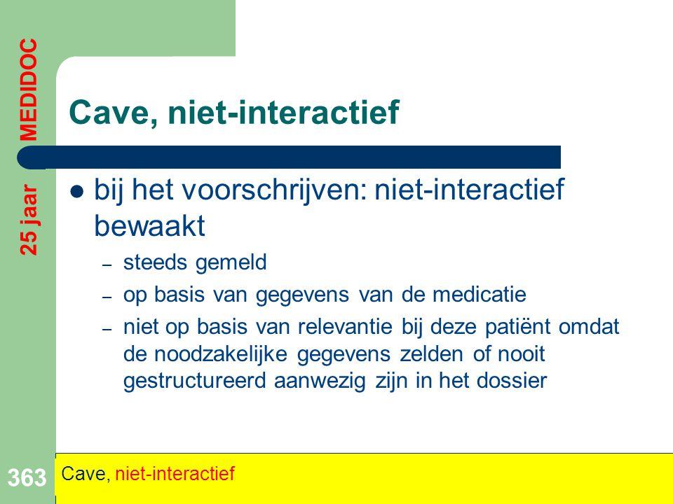  bij het voorschrijven: niet-interactief bewaakt – steeds gemeld – op basis van gegevens van de medicatie – niet op basis van relevantie bij deze pat