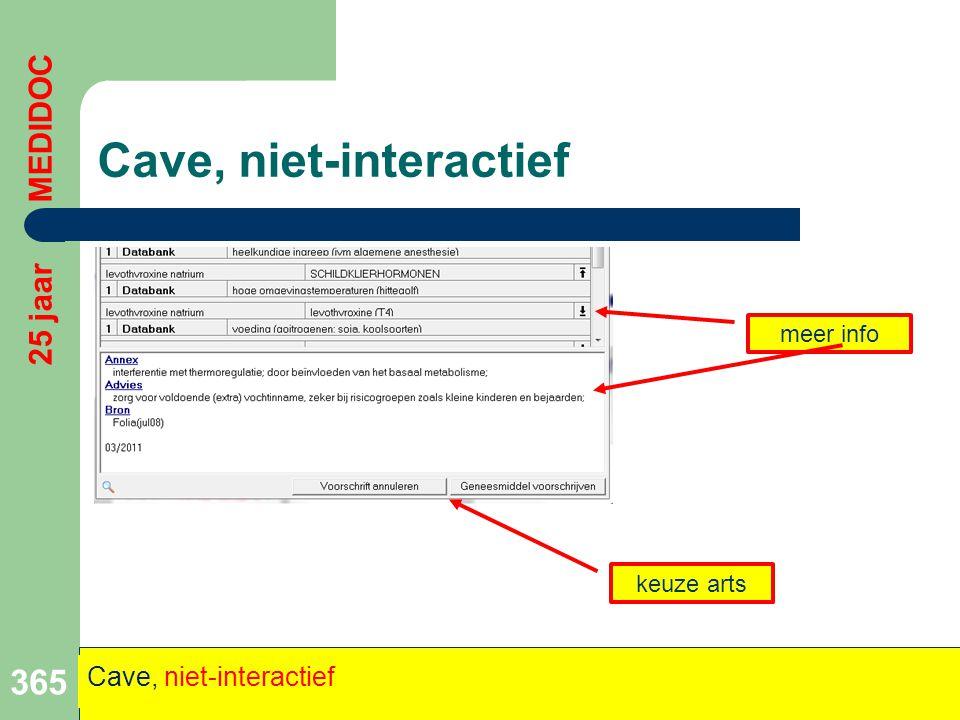 Cave, niet-interactief 365 25 jaar MEDIDOC Cave, niet-interactief meer info keuze arts