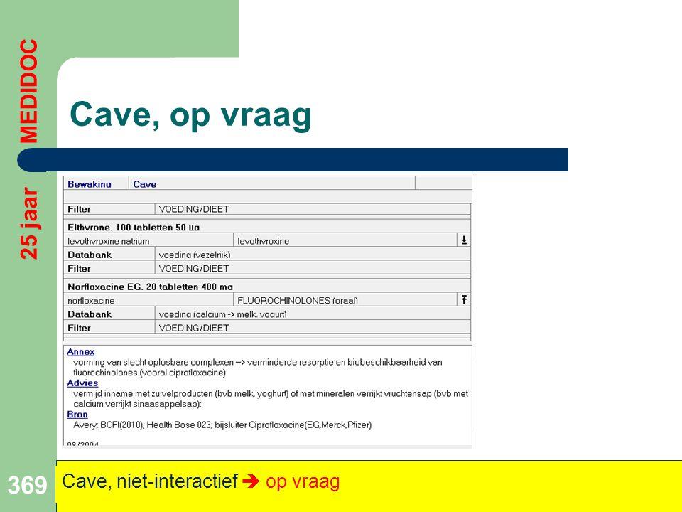Cave, op vraag 369 25 jaar MEDIDOC Cave, niet-interactief  op vraag
