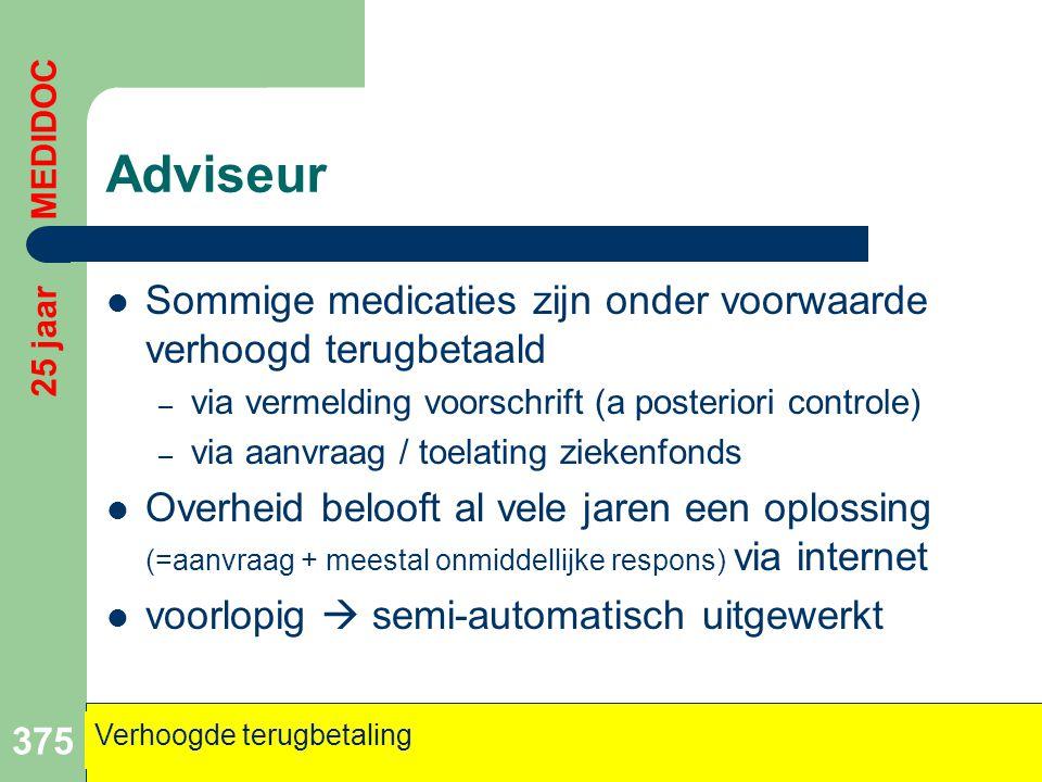 Adviseur  Sommige medicaties zijn onder voorwaarde verhoogd terugbetaald – via vermelding voorschrift (a posteriori controle) – via aanvraag / toelat