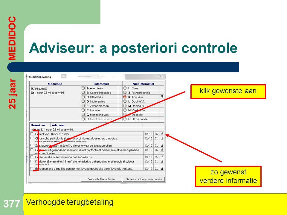 Adviseur: a posteriori controle 377 Verhoogde terugbetaling 25 jaar MEDIDOC zo gewenst verdere informatie klik gewenste aan