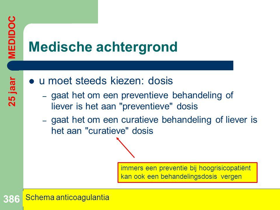 Medische achtergrond  u moet steeds kiezen: dosis – gaat het om een preventieve behandeling of liever is het aan